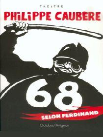 DVD du Spectacle 68 Selon Ferdinand par Philippe Caubère, distribué par Malavida.