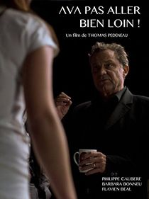 Film Ava Pas Aller Bien Loin Avec La Participation De Philippe Caubère.