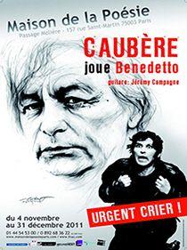 Spectacle Urgent Crier ! par Philippe Caubère.