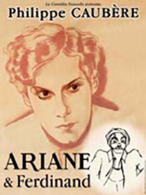 Spectacle Ariane & Ferdinand par Philippe Caubère.