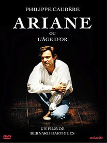 DVD du Spectacle Ariane Ou l'Âge d'Or par Philippe Caubère, distribué par Malavida.