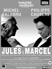 Spectacle Jules & Marcel par Michel Galabru et Philippe Caubère.