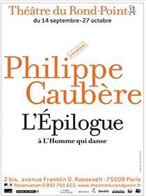 Spectacle l'Épilogue par Philippe Caubère.