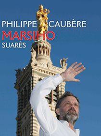 Spectacle Marshio par Philippe Caubère.
