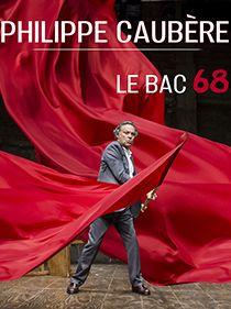 Spectacle Le Bac 68 par Philippe Caubère.