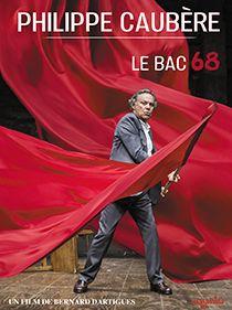 DVD du Spectacle Le Bac 68 par Philippe Caubère, distribué par Malavida.