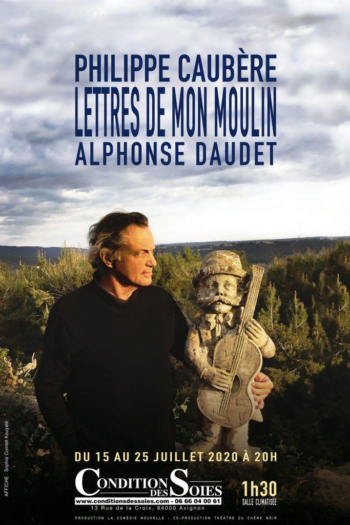 Les Lettres de Mon Moulin mises en scène et jouées par Philippe Caubère à la Condition des soies
